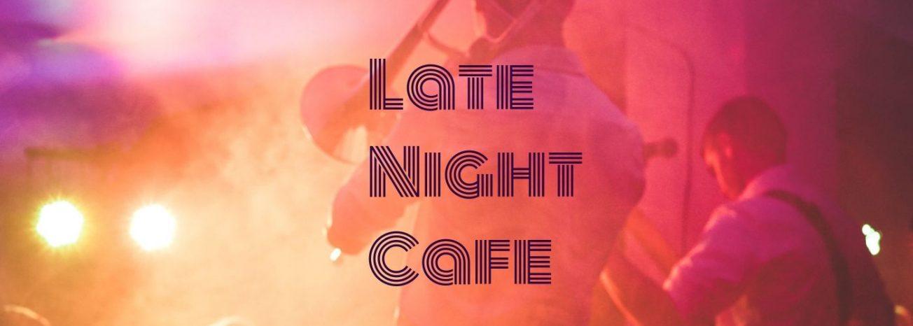 Late Night Cafe BIF19